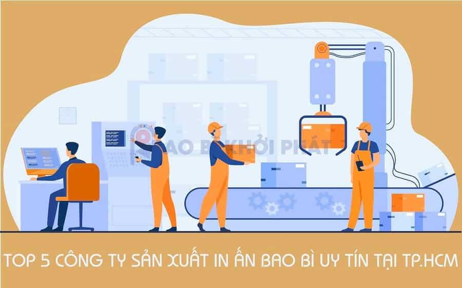 Top 5 Công Ty Sản Xuất In Ấn Bao bì Uy Tín Tại TP.HCM